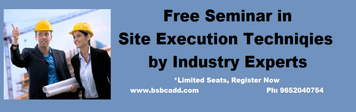 Free Seminar on Site Execution Techniques for Civil Engineers