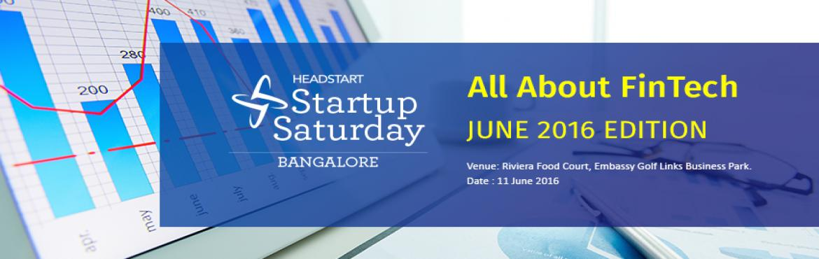Startup Saturday Bangalore - All About FinTech - June edition