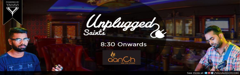 Unplugged Saints at Aanch, Rajouri Garden
