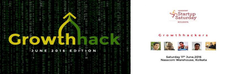 Startup Saturday Kolkata: June 2016 Edition Growth Hacking