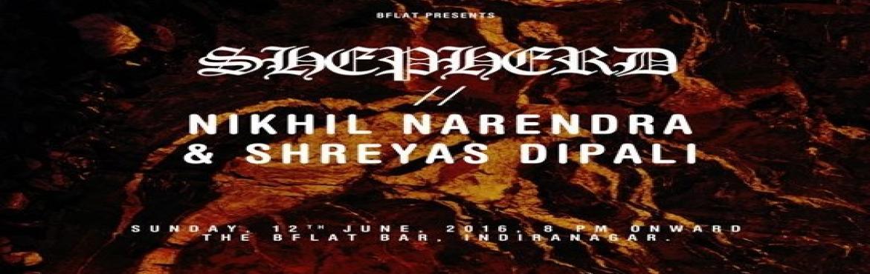 SHEPHERD. SLUDGE/HEAVY ROCK  NIKHIL NARENDRA  SHREYAS DIPALI (LIVE ELECTRONICA).