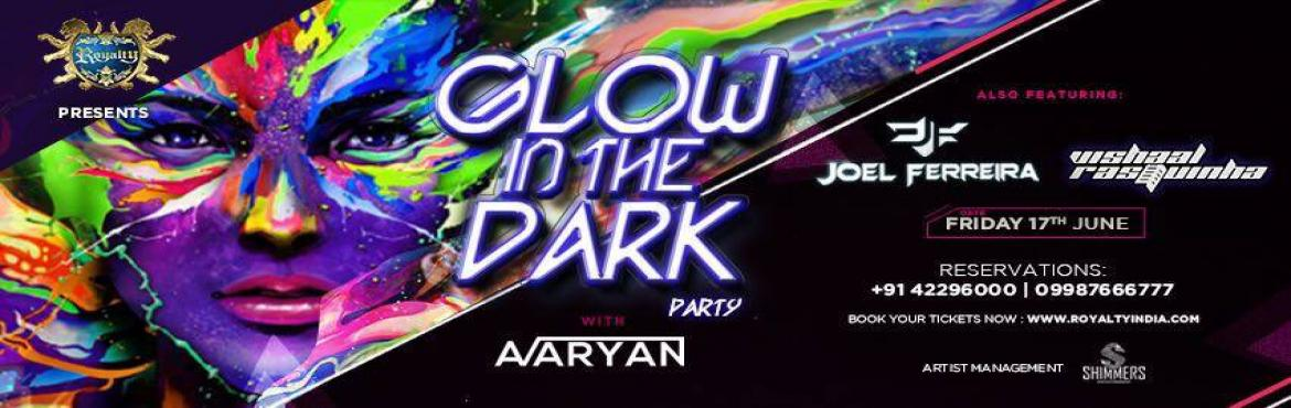 Glow In The Dark Party on June 17