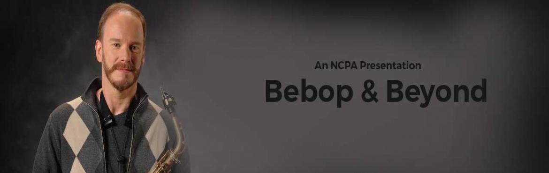 BEBOP  and  BEYOND
