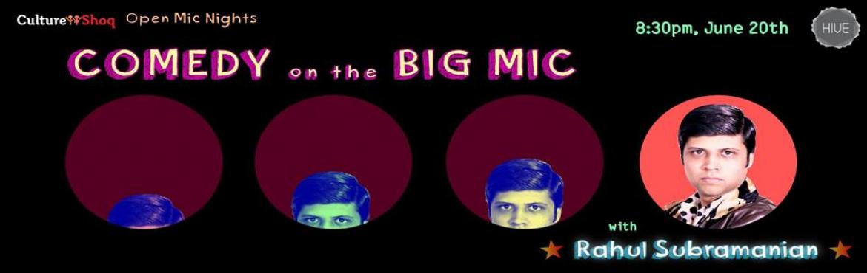 Comedy on the Big Mic with Rahul Subramanian