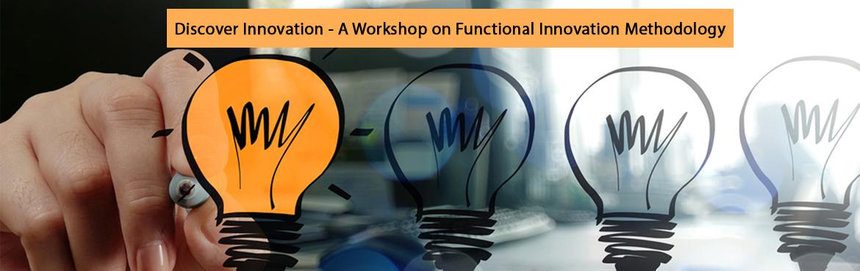 Discover Innovation - A Workshop on Functional Innovation Methodology