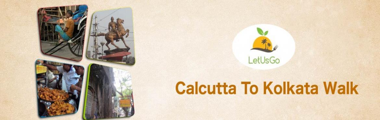 From Calcutta to Kolkata Walk