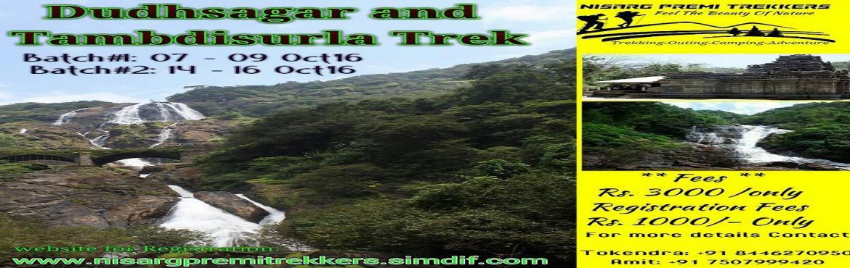 Dudhsagar and Tambdi Surla Waterfall Trek Batch1 7th Oct and Batch2 14th Oct 2016