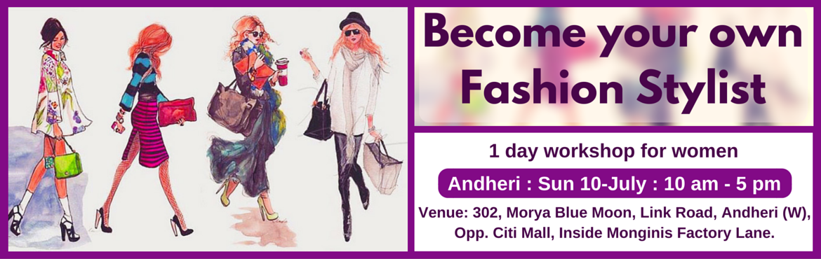 Become Your Own Fashion Stylist (Mumbai Andheri 10-July)