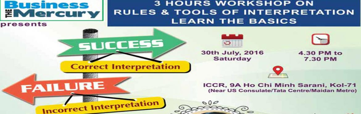 3 Hours Intense Workshop on RULES and TOOLS OF INTERPRETATION