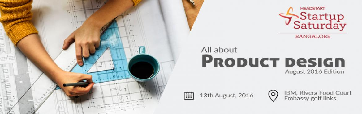 Startup Saturday Bangalore : All About Product Design