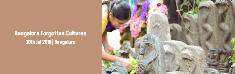 Bangalore  Forgotten Cultures