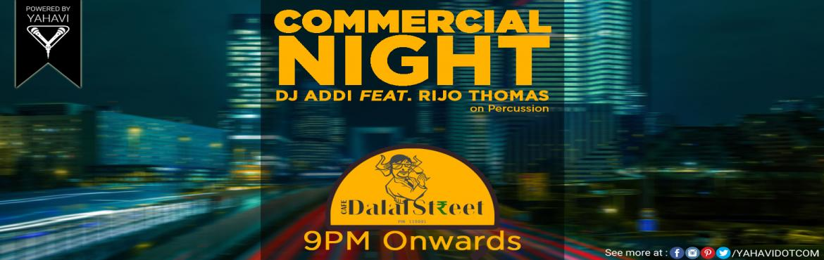 Commerical Night at Cafe Dalal Street, CP