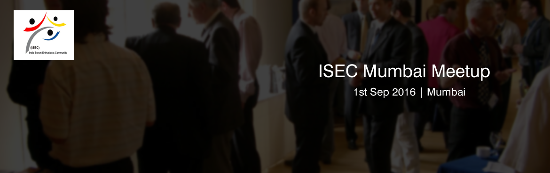 ISEC Mumbai Meetup Q3-2016   1 Sept