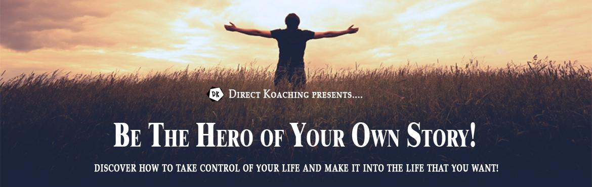 Be the Hero Of Your Own Story