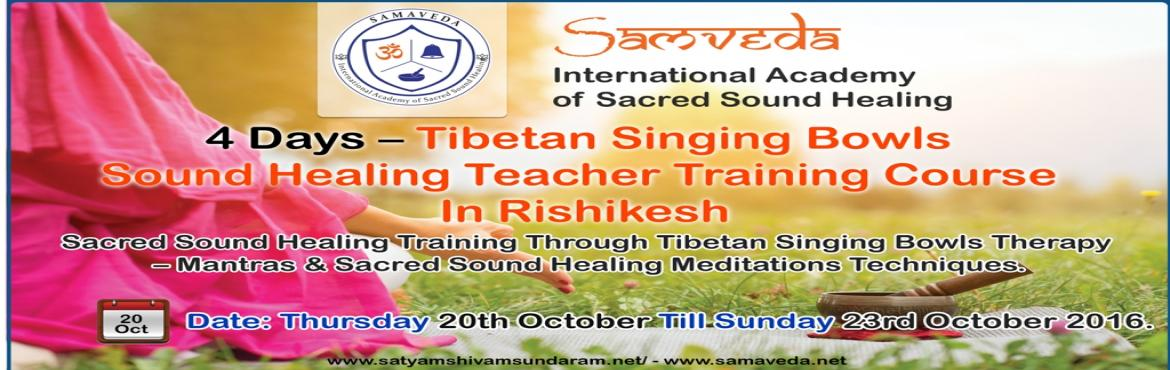 Tibetan Singing Bowls Sound Healing Teacher Training Course In Rishikesh, India