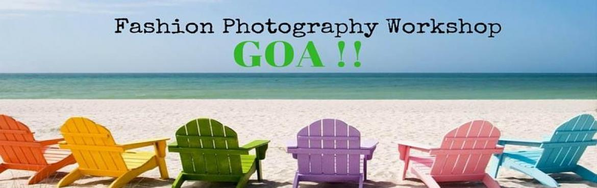 Fashion Photography Workshop GOA