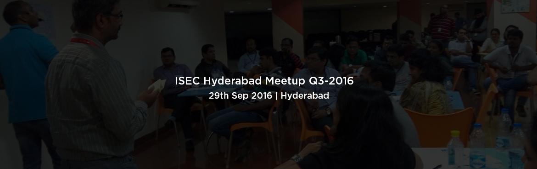 ISEC Hyderabad Meetup Q3-2016 | 29 Sept