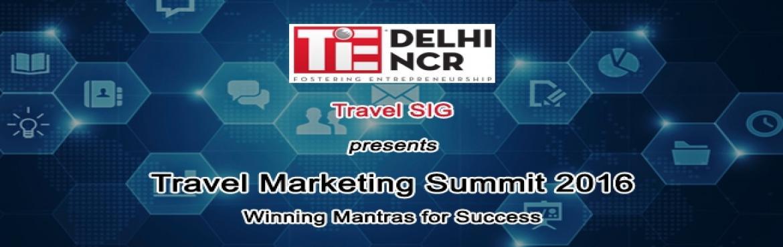 TiE Delhi-NCR Travel SIG presents Travel Marketing Summit 2016