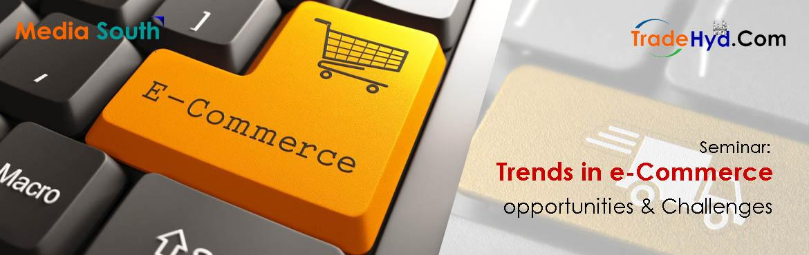 Trends in e-Commerce: Opportunities and Challenges