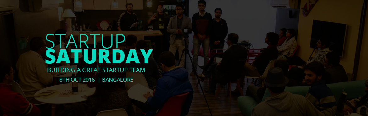 Startup Saturday: Building A Great Startup Team