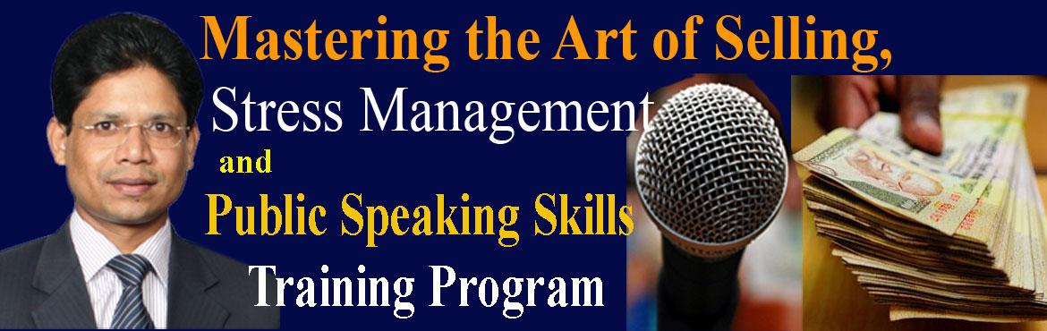 Mastering  the art of Selling, Public Speaking and Stress Management Technique