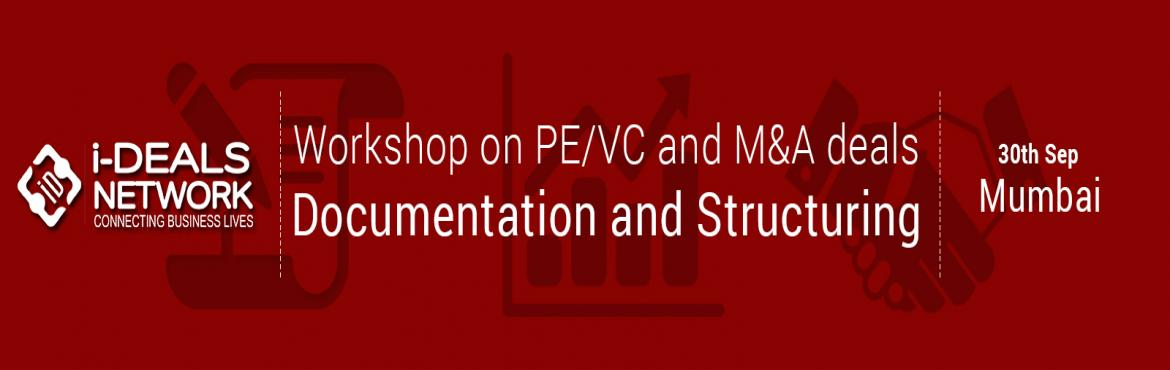 Workshop on PE/VC Financing and M n A deals Documentation and Structuring Mumbai