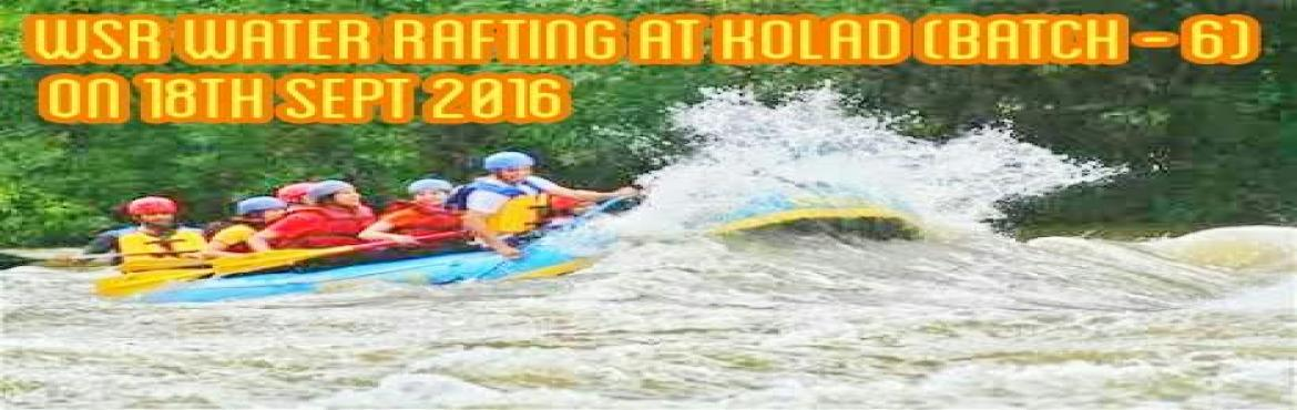 WSR White Water Rafting at Kolad (Batch - 6) On 18th Sept 2016