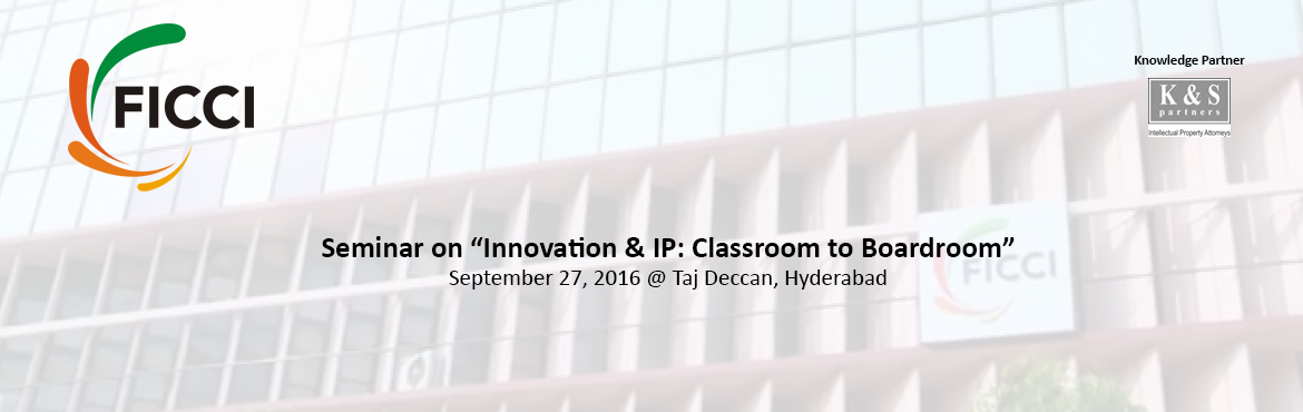 Seminar on Innovation and IP: Classroom to Boardroom