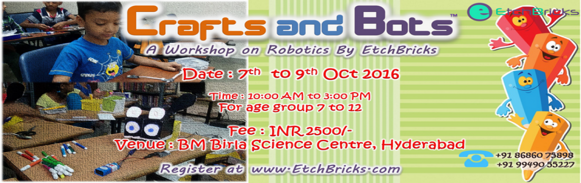 Crafts and Bots - BM Birla Scence Centre