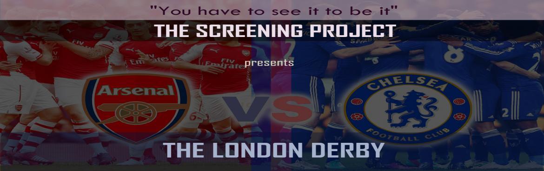 Arsenal Vs Chelsea - The London Derby Screening