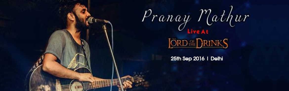Pranay Mathur Live at lord of drinks - A StarClinch Artist