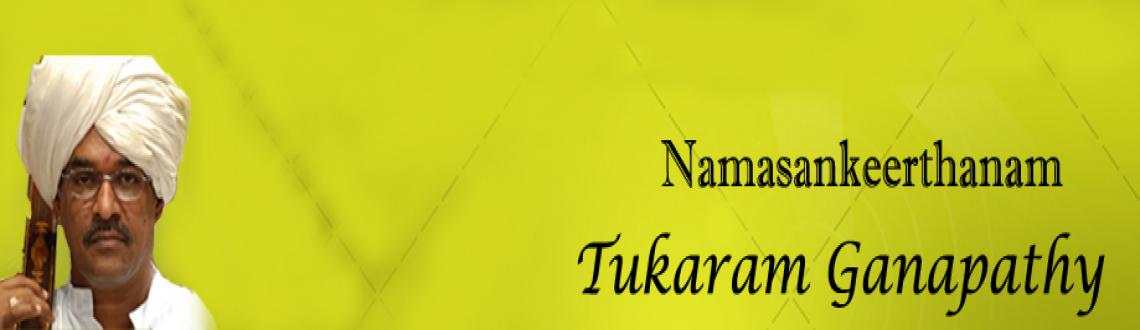 Tukaram Ganapathy - Namasankeerthanam - 21st Dec 2012
