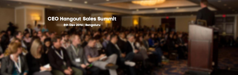 CEO Hangout Sales Summit Bangalore