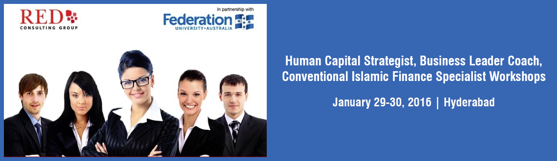 Human Capital Strategist, Business Leader  Coach, Conventional Islamic Finance Specialist Workshops, 29 - 30 Jan 2015