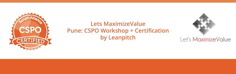 Lets MaximizeValue - Pune: CSPO Workshop + Certification by Leanpitch : April 21-22