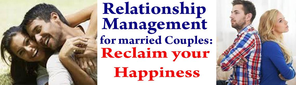 Relationship Management Program for married Couples: Reclaim Happiness