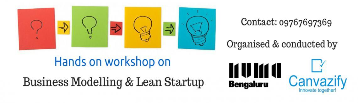 Hands-on Workshop On Business Modelling  Lean Startup