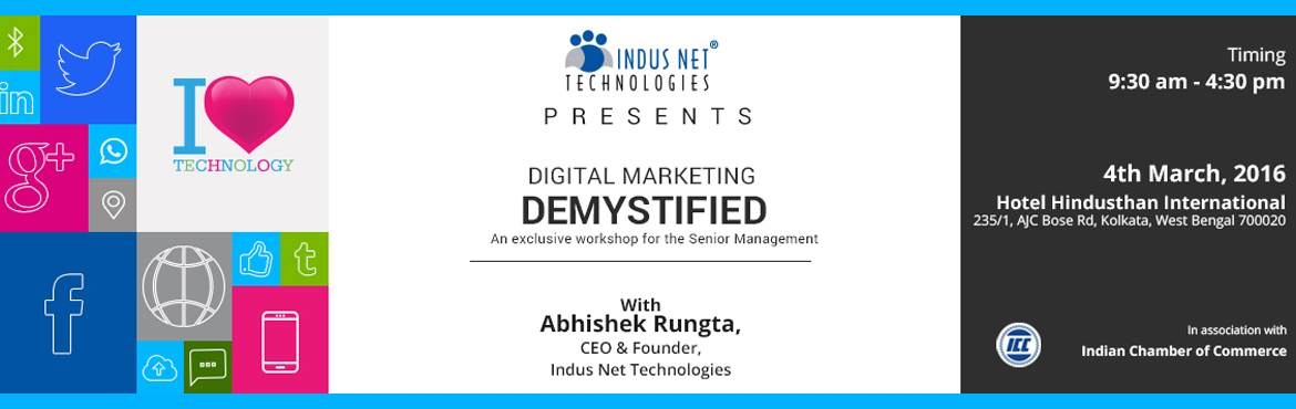 Digital Marketing Demystified Ver. 3.0 - Kolkata 2016 l In Association with Indian Chamber of Commerce
