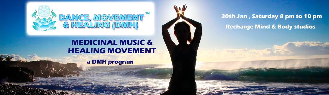 MEDICINAL MUSIC  HEALING MOVEMENT (Dance, Movement  Healing (DMH) subprogram)