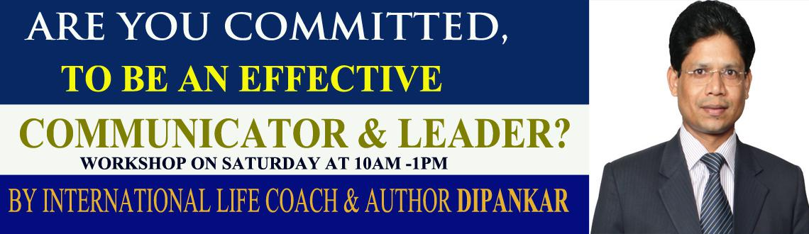 Are you committed to be an Effective Communicator and Leader