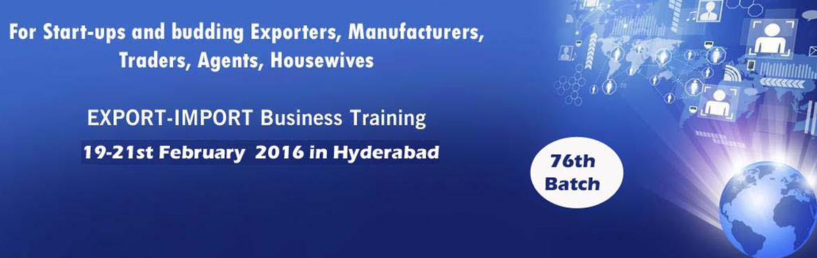 EXPORT-IMPORT Business Training in HYD from 19 to 21st Feb 2016
