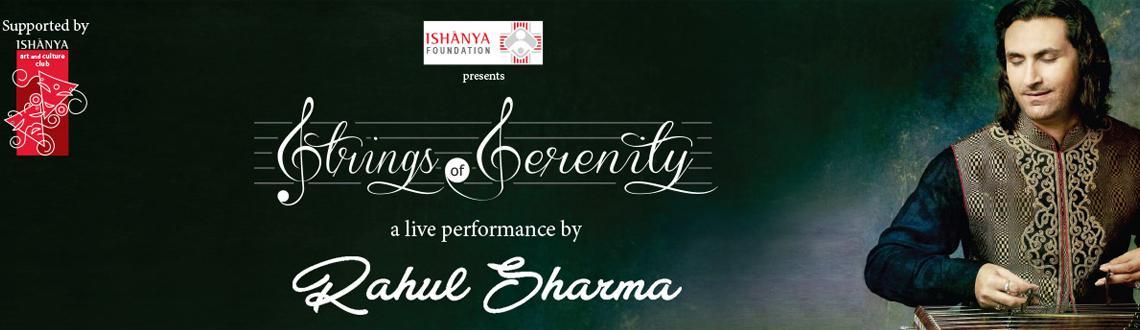 Ishanya Foundation presents Strings of Serenity  A music concert by Rahul Sharma