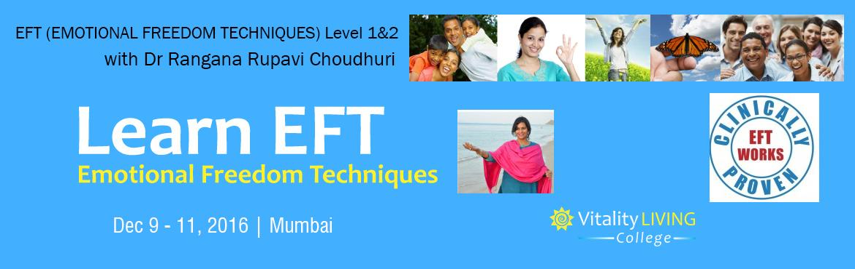 EFT (EMOTIONAL FREEDOM TECHNIQUES) Advanced Training Level 3 Mumbai December 2016 with Dr Rangana Rupavi Choudhuri