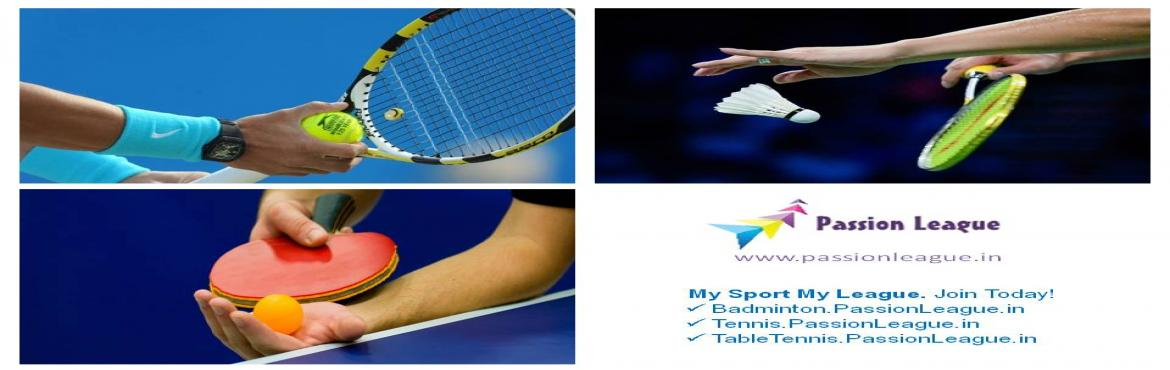 Tennis, Table Tennis and Badminton Passion League