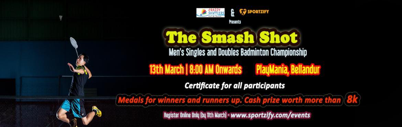 The Smash Shot - Mens Singles,Doubles Badminton Tournament Bangalore