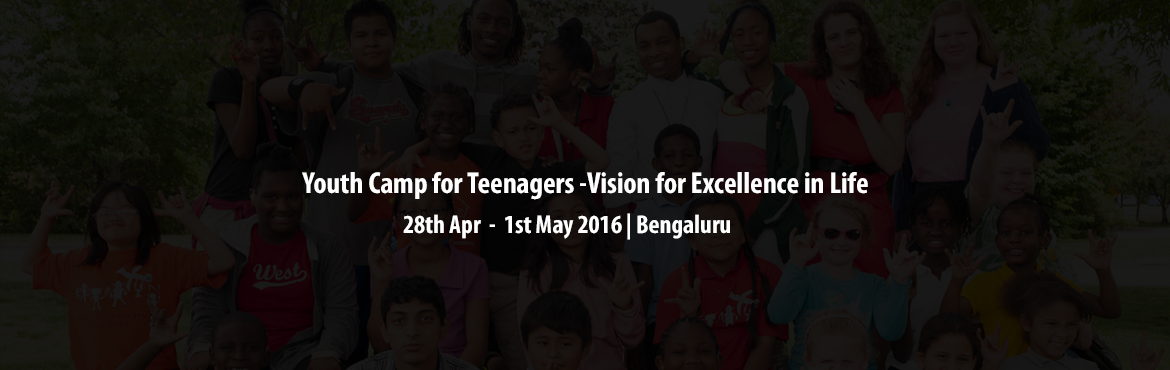 Youth Camp for Teenagers -Vision for Excellence in Life (Residential Program)