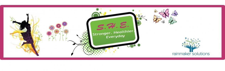 S.H.E. - Stronger Healthier Everyday
