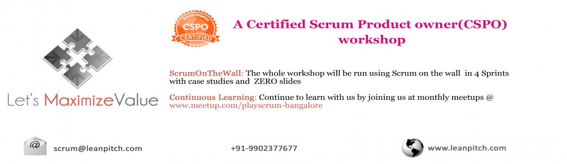 Lets MaximizeValue - Bangalore: CSPO Workshop + Certification by Leanpitch : May 5-6