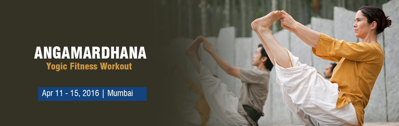 Angamardana - 30 Step Intense Yogic Workout | 11 - 15 April,2016 | Andheri(W) | Mumbai