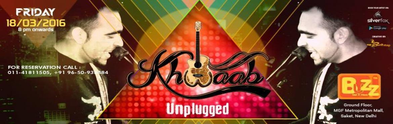 Khwaab Unplugged at Buzz  Saket